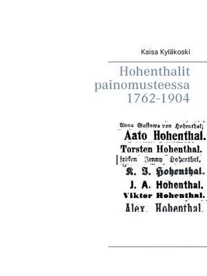 cover image of Hohenthalit painomusteessa 1762-1904