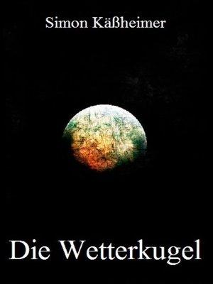 cover image of Die Wetterkugel