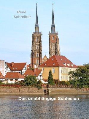 cover image of Das unabhängige Schlesien