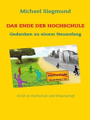 cover image of Das Ende der Hochschule