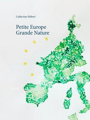 cover image of Petite Europe Grande Nature