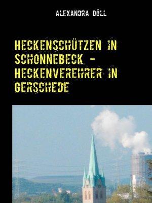 cover image of Heckenschützen in Schonnebeck--Heckenverehrer in Gerschede