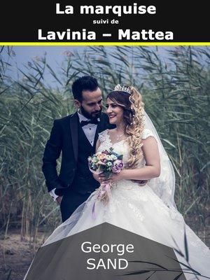 cover image of La marquise suivi de Lavinia--Mattea