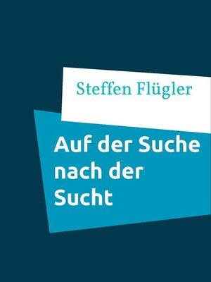 cover image of Auf der Suche nach der Sucht