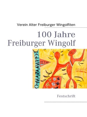 cover image of 100 Jahre  Freiburger Wingolf