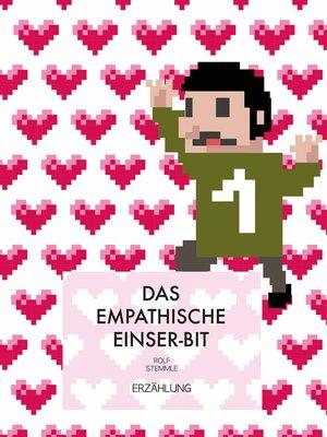 cover image of Das empathische Einser-Bit