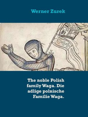 cover image of The noble Polish family Waga. Die adlige polnische Familie Waga.