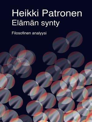 cover image of Elämän synty--Filosofinen analyysi