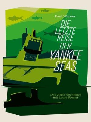 cover image of Die letzte Reise der Yankee Seas