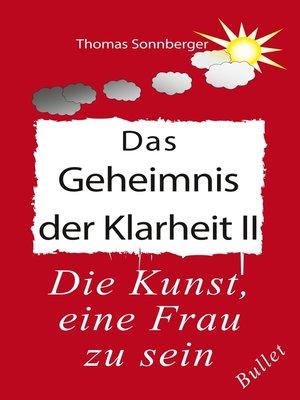 cover image of Das Geheimnis der Klarheit II