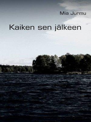 cover image of Kaiken sen jälkeen
