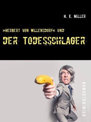 cover image of »Herbert von Willensdorf« und der Todesschlager