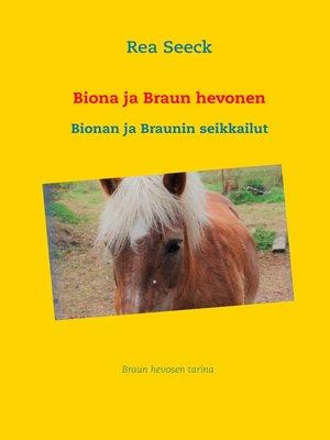cover image of Biona ja Braun hevonen