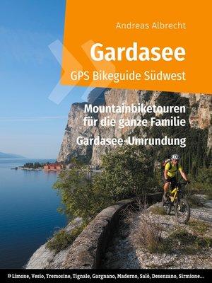 cover image of Gardasee GPS Bikeguide Südwest