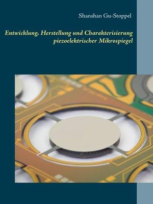 cover image of Entwicklung, Herstellung und Charakterisierung piezoelektrischer Mikrospiegel