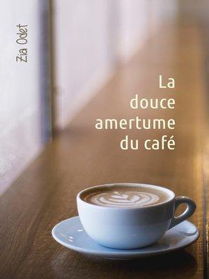 cover image of La douce amertume du café