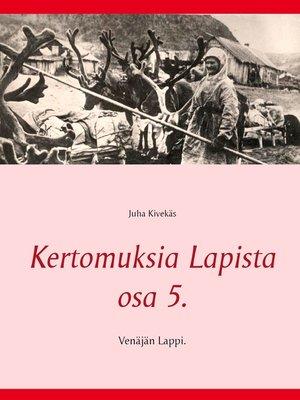 cover image of Kertomuksia Lapista osa 5.