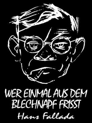 cover image of Wer einmal aus dem Blechnapf frißt (Roman)