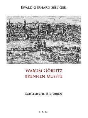 cover image of Warum Görlitz brennen musste