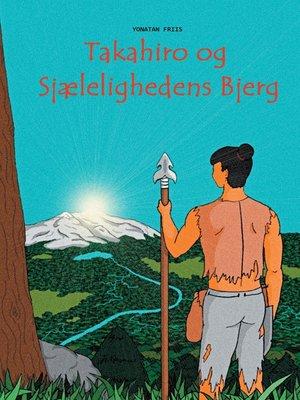 cover image of Takahiro og Sjælelighedens Bjerg