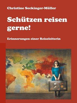 cover image of Schützen reisen gerne!