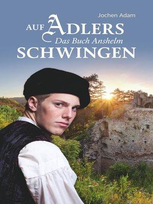 cover image of Auf Adlers Schwingen Das Buch Anshelm