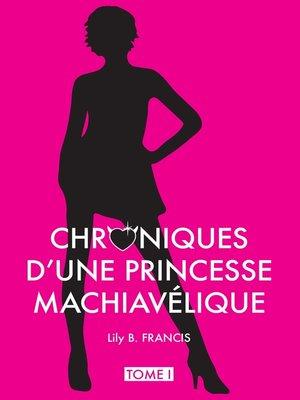 cover image of Chroniques d'une princesse machiavélique Tome 1
