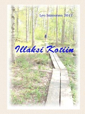 cover image of Illaksi Kotiin