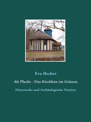 cover image of Alt Placht--Das Kirchlein im Grünen