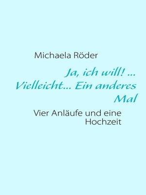 cover image of Ja, ich will! ... Vielleicht... Ein anderes Mal