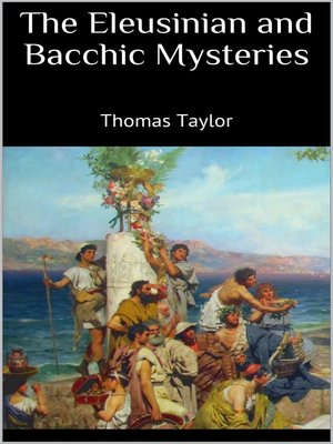 cover image of The Eleusinian and Bacchic Mysteries
