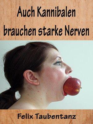cover image of Auch Kannibalen brauchen starke Nerven