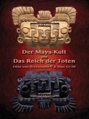 cover image of Der Maya-Kult und Das Reich der Toten