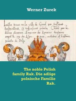 cover image of The noble Polish family Rak. Die adlige polnische Familie Rak.