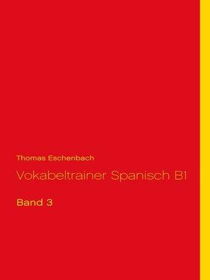 cover image of Vokabeltrainer Spanisch B1