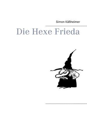 cover image of Die Hexe Frieda