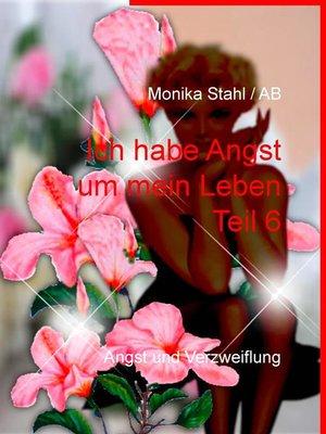 cover image of Ich habe Angst um mein Leben Teil 6