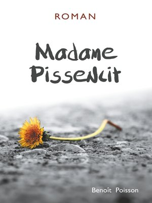cover image of Madame Pissenlit