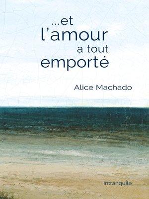 cover image of Et l'amour a tout emporté