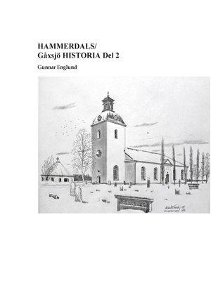 cover image of Hammerdals/Gåxsjö Historia Del 2