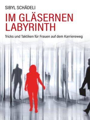 cover image of Im gläsernen Labyrinth