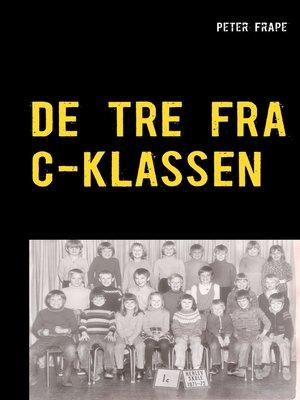 cover image of De tre fra C-klassen