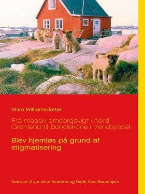 cover image of Fra massiv omsorgsvigt i nord Grønland til Bondekone i Vendsyssel