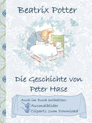 cover image of Die Geschichte von Peter Hase (inklusive Ausmalbilder und Cliparts zum Download)