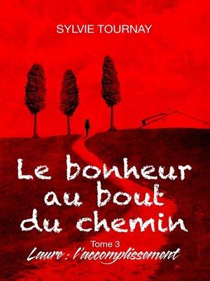 cover image of Le bonheur au bout du chemin, 3