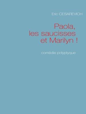 cover image of Paola les saucisses et Marilyn