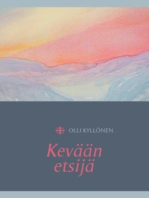 cover image of Kevään etsijä