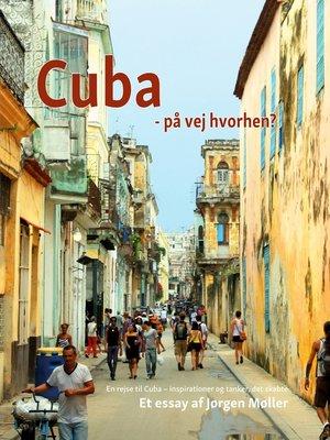 cover image of Cuba--på vej hvorhen?