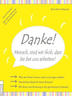 cover image of DANKE! Mensch, sind wir froh, dass Sie bei uns arbeiten