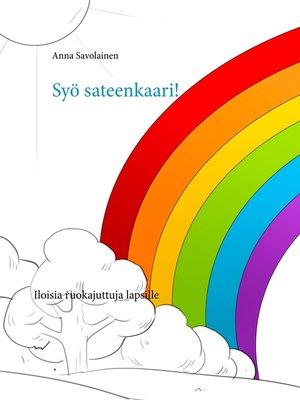 cover image of Syö sateenkaari!